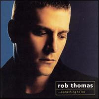 ROB THOMAS - Something To Be CD - 2540 Ft kép